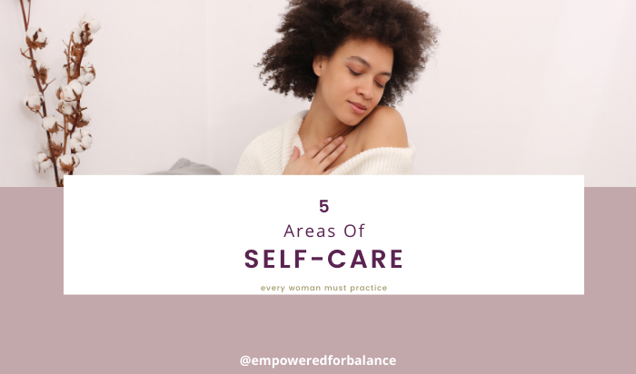 5 Areas of Self-Care Every Woman Must Practice