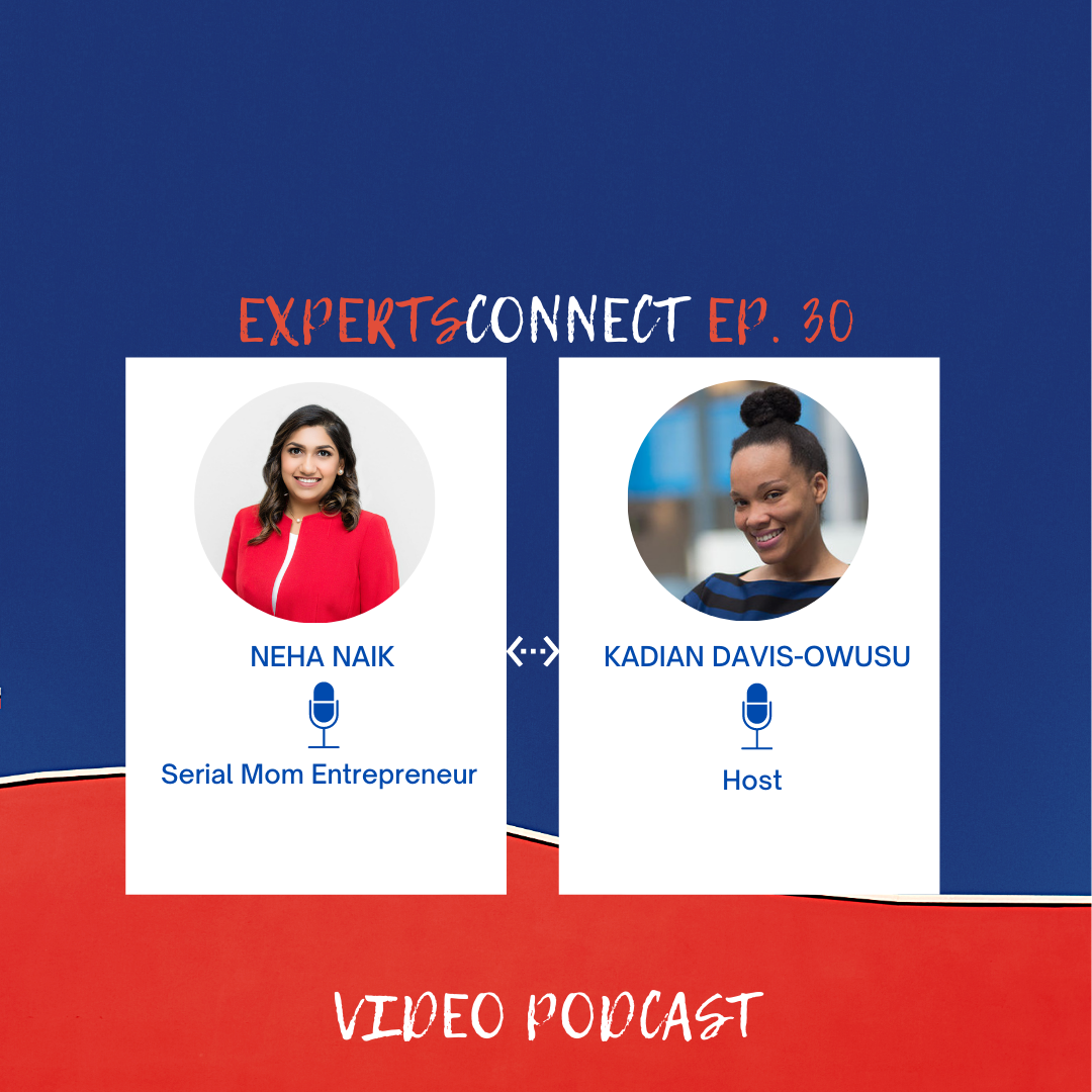 ExpertsConnect EP. 30: Top Secrets to Success: From a  Serial Mom Entrepreneur with Neha Naik